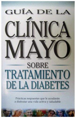 9789706553706: Guia de la Clinica Mayo Sobre Tratamiento de la Diabetes