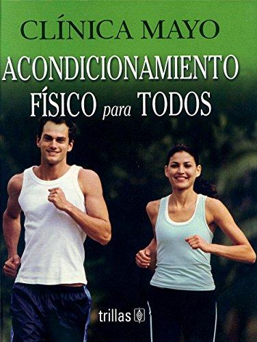 9789706559296: Clinica Mayo Acondicionamiento Fisico Para Todos/ Mayo Clinic Physical Conditioning for Everyone (Spanish Edition)