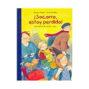 9789706565556: Socorro, Estoy Perdido!: Una Historia De Ayuda Y Amor (Spanish Edition)