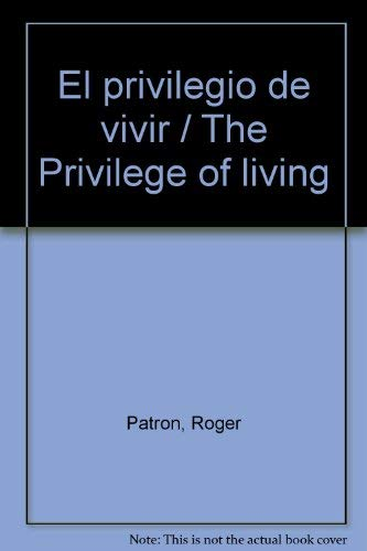 9789706610935: El Privilegio de Vivir
