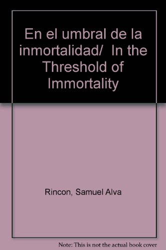9789706611512: En el umbral de la inmortalidad/ In the Threshold of Immortality (Spanish Edition)
