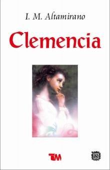 Clemencia (Spanish Edition): Ignacio Manuel Altamirano