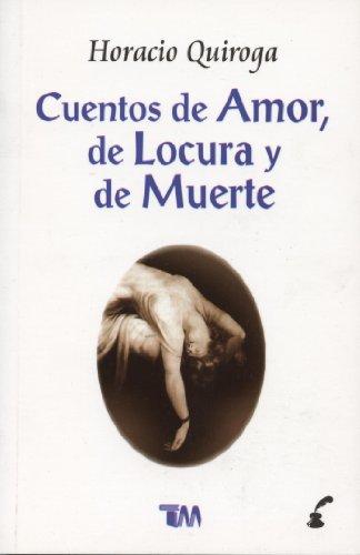 9789706660114: Cuentos de amor, de locura y de muerte/ Tales of love, madness and death (Spanish Edition)