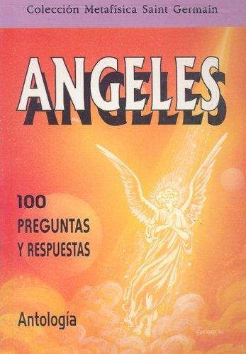 Angeles: 100 Preguntas y Respuestas (Coleccion Metafisica Saint Germain) (Spanish Edition): ...