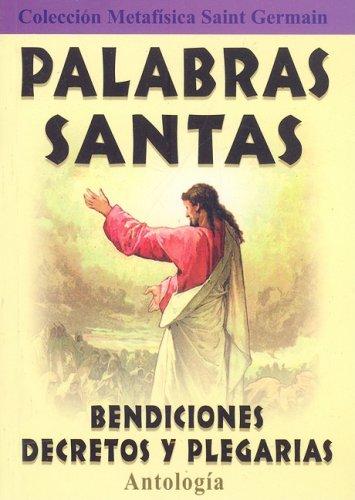 Palabras Santas: Bendiciones, Decretos y Plegarias (Coleccion Metafisica Saint Germain) (Spanish ...