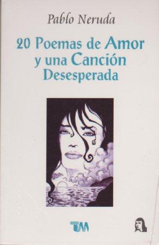 9789706660718: 20 Poemas de Amor y Una Cancion Desesperada / 20 Poems and a Desperate Song