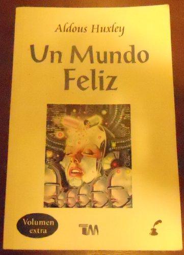 Un mundo feliz/ A Happy World (Spanish: Huxley, Aldous