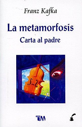 La metamorfosis. Carta al padre/ The metamorphosis.: Kafka, Franz