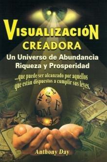 Visualizacion creadora/ Viewing creative (Spanish Edition): Day, Anthony