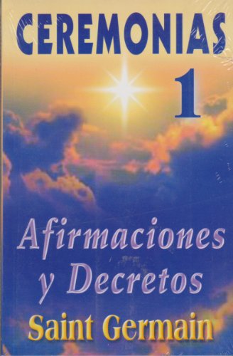 9789706661296: Ceremonias I/ Ceremonies: Afirmaciones Y Decretos/ Statement and Decrees (Spanish Edition)