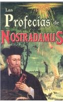 Las profecias de Nostradamus/ The Prophecies of: Nostradamus, Michel