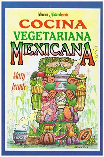 9789706661364: Cocina vegetariana Mexicana/ Vegetarian Mexican Cuisine (Naturalmente/ Naturally) (Spanish Edition)