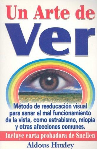 Un Arte de Ver (Spanish Edition): Huxley Aldous