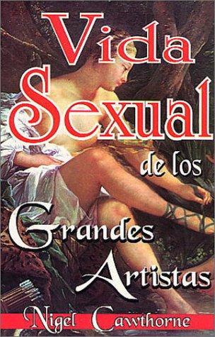 La Vida Sexual de los Grandes Artistas: Nigel Cawthorne