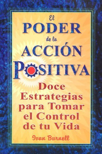El poder de la accion positiva/ The: Ivan Burnell