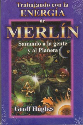 9789706662026: Trabajando con la energia de Merlin/ Working with the energy of Merlin (Spanish Edition)