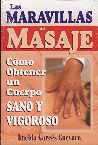 Las Maravillas del Masaje (Spanish Edition): Imelda Garces Guevara