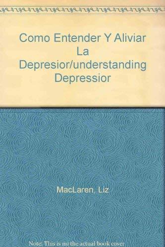 9789706662514: Como Entender Y Aliviar La Depresior/understanding Depressior (Spanish Edition)