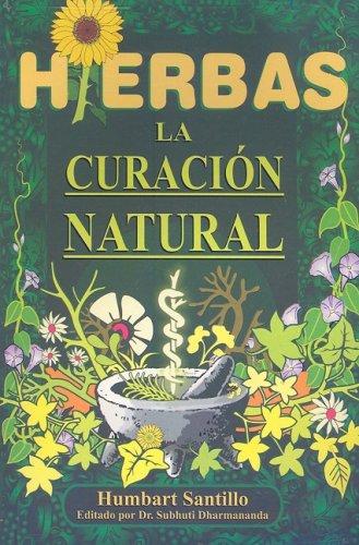 Hierbas/ Natural Healing With Herbs: La curacion natural/ The Natural Healing (Spanish Edition): ...