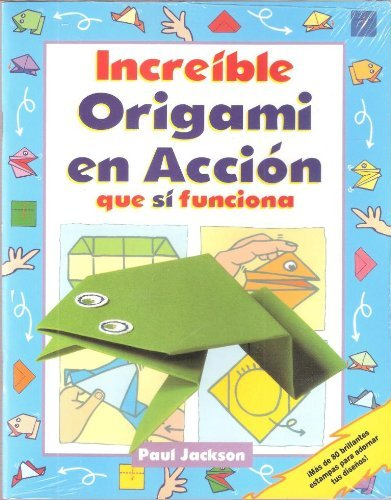 9789706663146: Increible origami en accion, que si funciona!/ Incredible origami in action, it works!