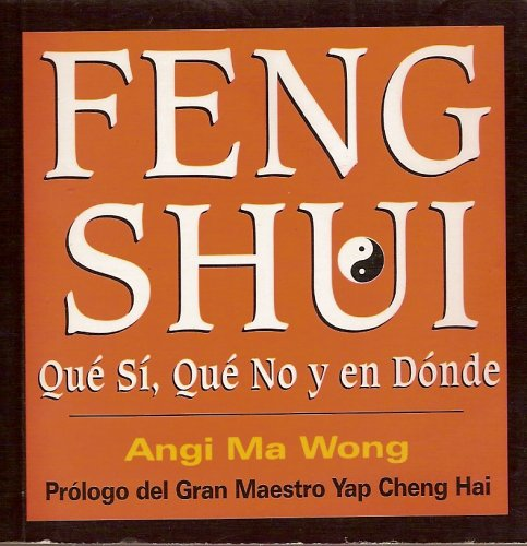 9789706663344: Feng-Shui: Que Si, Que No Y En Donde/ Yes, No and Where (Spanish Edition)
