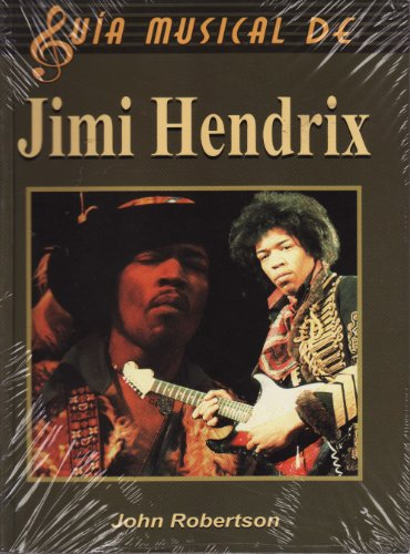 9789706663528: Jimi Hendrix/ The Complete Guide to the Music of Jimi Hendrix (Guia Musical De/ Music Guide of) (Spanish Edition)