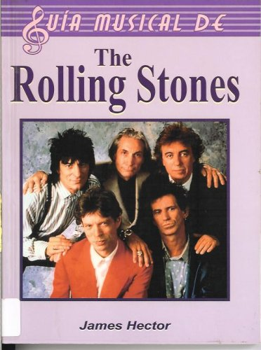 9789706663597: Rolling Stones/ The Complete Guide to the Music of The Rolling Stones (Guia Musical De/ Music Guide of) (Spanish Edition)