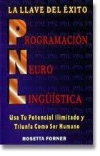PNL la llave del exito/ PNL the: Forner, Rosetta