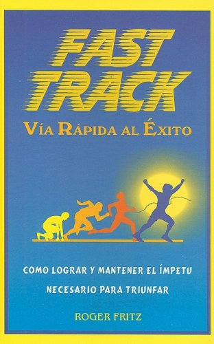Fast Track-Via Rapida Al Exito: Roger Fritz