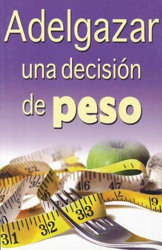 9789706664303: Adelgazar, Una Decision De Peso (Spanish Edition)