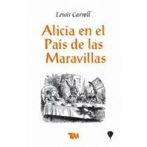 Alicia en el pais de las maravillas/ Alice in Wonderland (Spanish Edition) (9789706664952) by Lewis Carroll