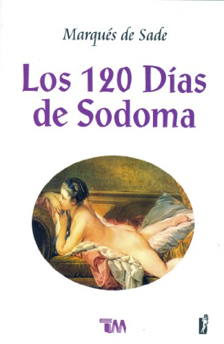 Los 120 Dias de Sodoma: O la: Marques De Sade