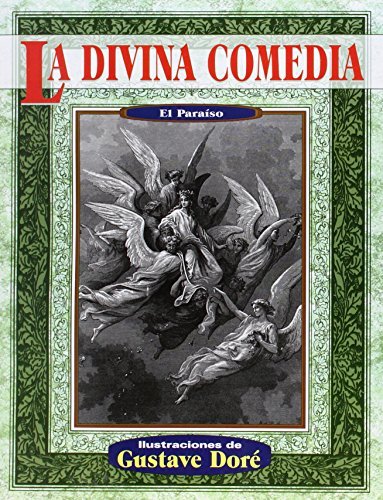 La divina comedia paraiso (Illustrated by Dore): Alighieri, Dante