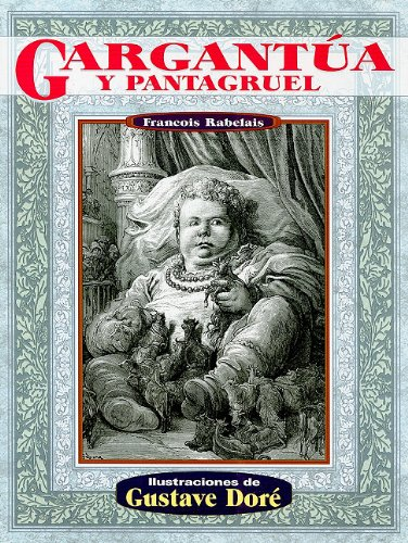 Gargantua y pantagruel (Illustrated by Dore) (Spanish: Rabelais, Francois