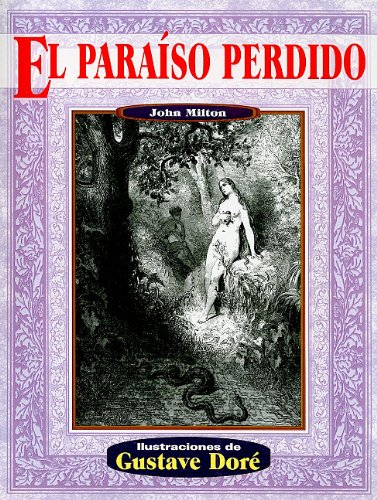 El paraiso perdido (Illustrated by Dore) (Spanish: Milton, John