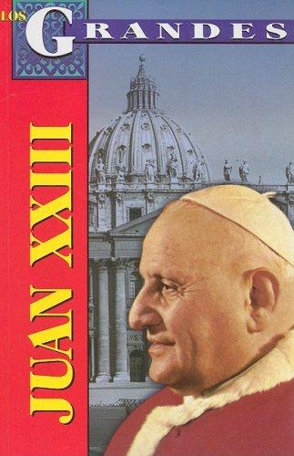9789706666246: Juan XXIII: Vida, Cambios y Profecias = John XXIII (Los Grandes)