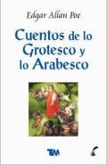 9789706666680: Cuentos de lo grotesco y lo arabesco/ Tales of the Grotesque and the Arabesque (Spanish Edition)