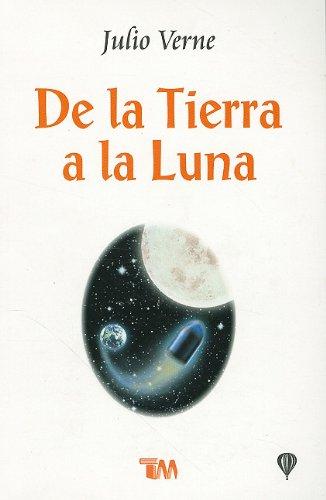 9789706666802: De la Tierra a la Luna/ From Earth to the Moon (Clasicos Juveniles) (Spanish Edition)