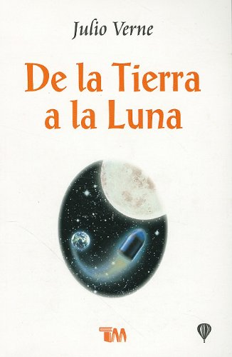 9789706666802: De la Tierra a la Luna/ From Earth to the Moon (Clasicos Juveniles) (Spanish Edition)