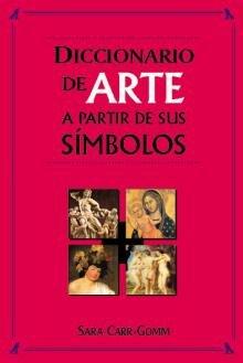 Diccionario de arte a partir de sus simbolos/ Dictionary of art from its symbols (Spanish Edition):...