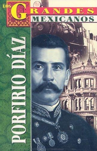 9789706667038: Porfirio Díaz (Los Grandes Mexicanos) (Spanish Edition)