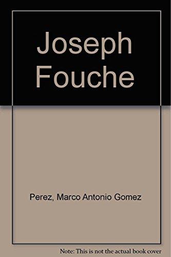 Joseph Fouche (Spanish Edition): Perez, Marco Antonio