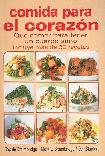 Comida Para el Corazon: Que Comer para Tener un Cuerpo Sano (Spanish Edition): Sophie Braimbridge