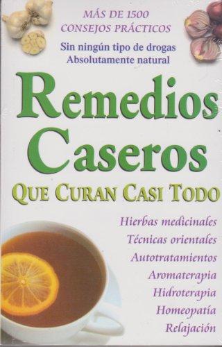 9789706667403: Remedios Caseros Que Curan Casi Todo