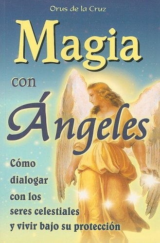 9789706667564: Magia con Angeles (Spanish Edition)