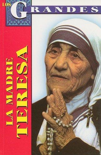 9789706667687: La Madre Teresa: Biografia = Mother Theresa of Calcutta (Los Grandes)