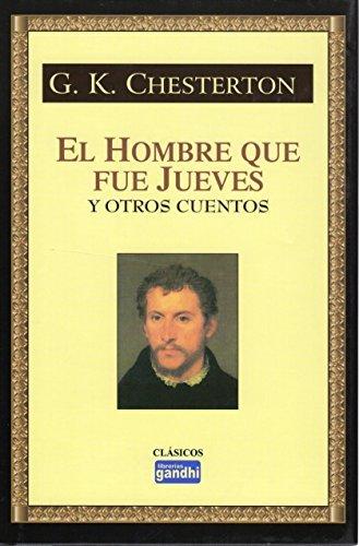 9789706667953: HOMBRE QUE FUE JUEVES Y OTROS CUENTOS, EL (CLASICOS)