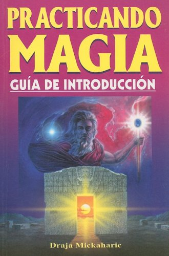 Practicando Magia: Guia de Introduccion (Spanish Edition) (9706667989) by Draja Mickaharic