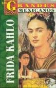 9789706668080: Frida Kahlo (Los Grandes) (Spanish Edition)
