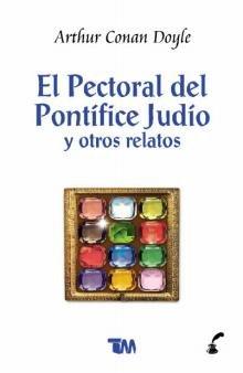 9789706668271: El pectoral del pontifice judio y otros relatos / The Jew's Breastplate and Other Tales (Spanish Edition)